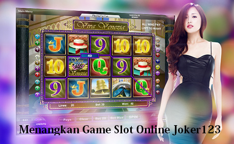 Menangkan Game Slot Online Joker123