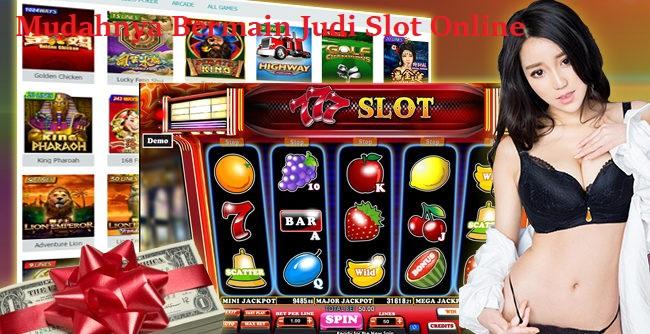 Mudahnya Bermain Judi Slot Online